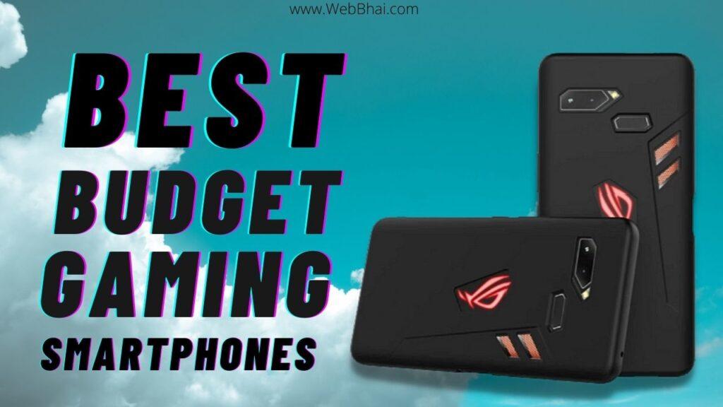Best Budget Gaming SmartPhones